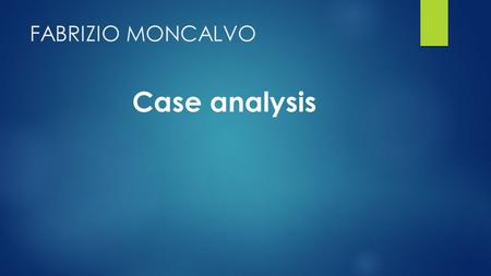 FABRIZIO MONCALVO Case analysis. Case Analysis  Where the services of an intermediary, such as an operator of a website, have been used by a third party.