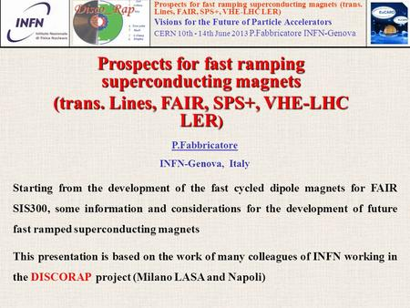 Prospects for fast ramping superconducting magnets (trans. Lines, FAIR, SPS+, VHE-LHC LER) Visions for the Future of Particle Accelerators CERN 10th -