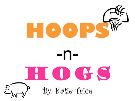 HOOPS -n- HOGS By: Katie Trice. HOOPS -n- HOGS Hoops -n- Hogs is an annual fundraiser done by a few chapters of Alpha Delta Pi. The Delta Theta chapter.