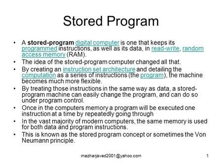 Stored Program A stored-program digital computer is one that keeps its programmed instructions, as well as its data, in read-write,