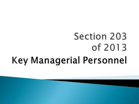 Key Managerial Personnel.  KMP Means:  Chief Executive Officer or the Managing director or the Manager;  Company secretary;  Whole-time director;