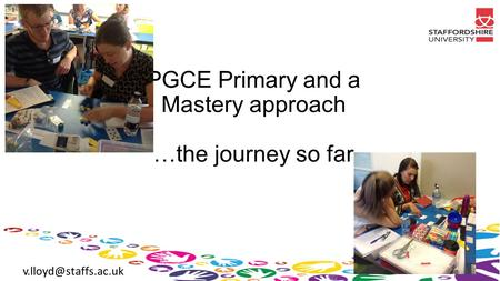 PGCE Primary and a Mastery approach …the journey so far