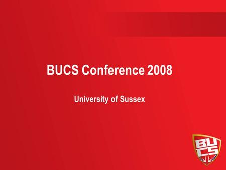 BUCS Conference 2008 University of Sussex. Domestic Sports Programme – Admin 1 Mark Brian – Head of Sports Programmes Alayna Carter – Sports Programme.