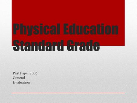 Physical Education Standard Grade Past Paper 2005 General Evaluation.
