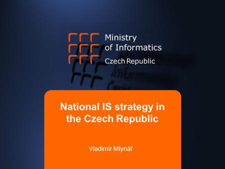 National IS strategy in the Czech Republic Vladimír Mlynář.