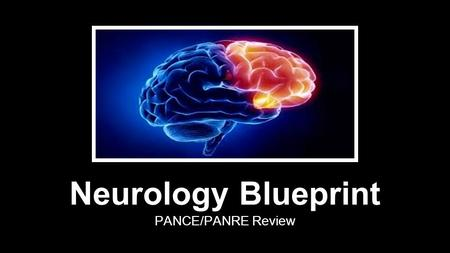 Neurology Blueprint PANCE/PANRE Review. Diseases of the Peripheral Nerves.