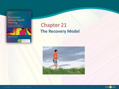 Copyright © 2014. F.A. Davis Company The Recovery Model Chapter 21.