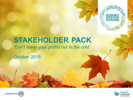 STAKEHOLDER PACK 'Don't leave your profits out in the cold' October 2015.