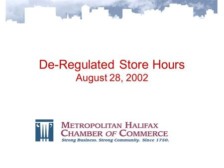 De-Regulated Store Hours August 28, 2002. Sunday Shopping in Other Jurisdictions Full Sunday Shopping is permitted in Quebec, Ontario, Manitoba, Saskatchewan,