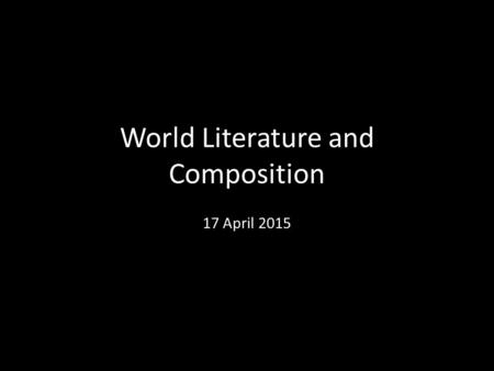 World Literature and Composition 17 April 2015. Warm-up Academic Language North: East: West: Discourse Roles North: East: West: Write to Learn: Write.