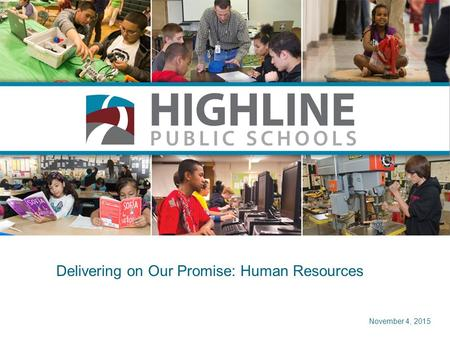 Delivering on Our Promise: Human Resources November 4, 2015.