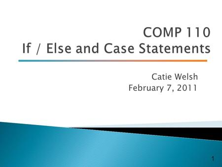 Catie Welsh February 7, 2011 1.  Grades ◦ Lab 2, Project 1 Grades are now on Blackboard 2.