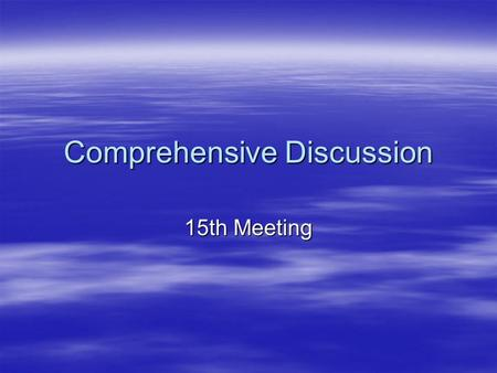 Comprehensive Discussion 15th Meeting. Practice. Practice. Identify the cohesion devices. Then determine the sense. Identify the cohesion devices. Then.