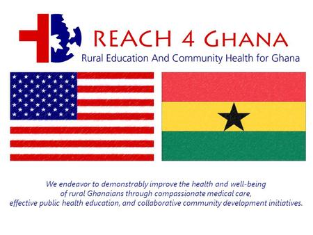 We endeavor to demonstrably improve the health and well-being of rural Ghanaians through compassionate medical care, effective public health education,