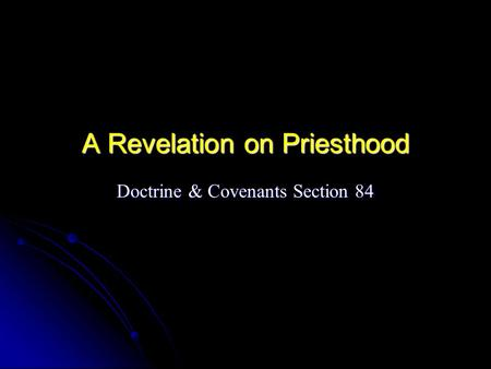 A Revelation on Priesthood