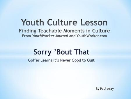 Sorry 'Bout That Golfer Learns It's Never Good to Quit By Paul Asay.