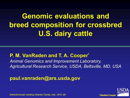P. M. VanRaden and T. A. Cooper * Animal Genomics and Improvement Laboratory, Agricultural Research Service, USDA, Beltsville, MD, USA