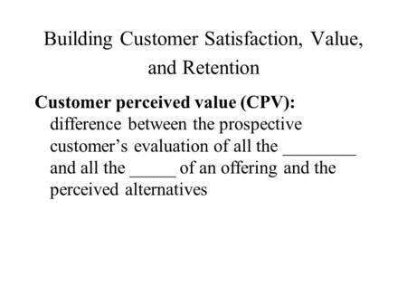 Customer satisfaction and retention