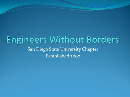 San Diego State University Chapter Established 2007.