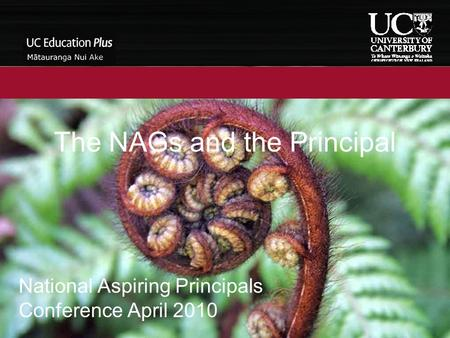 The NAGs and the Principal National Aspiring Principals Conference April 2010.