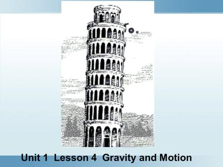 Unit 1 Lesson 4 Gravity and Motion. Down to Earth Copyright © Houghton Mifflin Harcourt Publishing Company What is gravity? Gravity is a noncontact force.