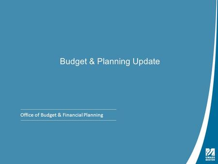 Presentation Title | May 4, 2009 Budget & Planning Update Office of Budget & Financial Planning.
