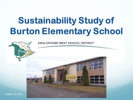 Sustainability Study of Burton Elementary School October 13, 2015.