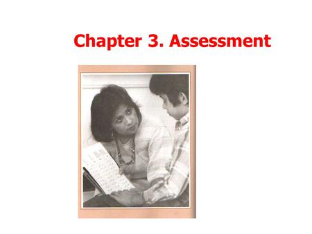 Chapter 3. Assessment Highlights of the Law:IDEA 1997 Strengthens the role of parents Ensures access to the general education curriculum Increases attention.