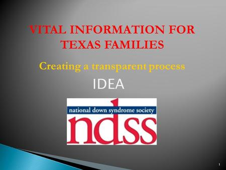 1 VITAL INFORMATION FOR TEXAS FAMILIES Creating a transparent process.