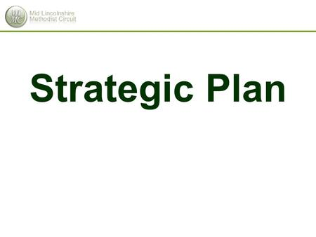 Strategic Plan. Vision We are people of God who seek to encourage spiritual growth and social well-being, so that we can work with others to bring true.