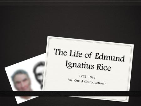 The Life of Edmund Ignatius Rice