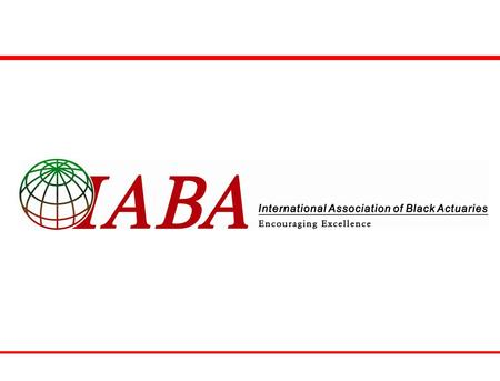 International Association of Black Actuaries c/o Mosher & Associates 19 South LaSalle St. Suite 1400 Chicago, IL 60603 website: www.blackactuaries.org.