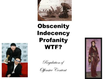 Obscenity Indecency Profanity WTF? Regulation of Offensive Content.