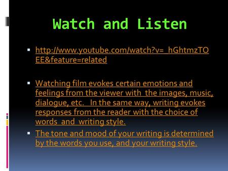 Watch and Listen   EE&feature=related  EE&feature=related  Watching film.
