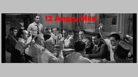 12 Angry Men. Premise The film opens at the end of a trial A young Puerto Rican boy has been accused of killing his father The jury is comprised of twelve.