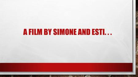 A FILM BY SIMONE AND ESTI.... THE STORY OF יעל BY: SIMONE AND ESTI.