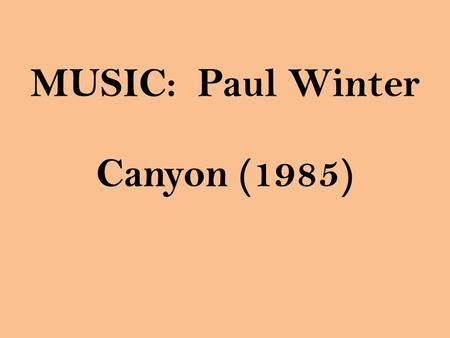 MUSIC: Paul Winter Canyon (1985). LOGISTICS Lessons from Assignment #1 Follow Directions!!! Accuracy with Facts Accuracy with Cases Explain/Defend Conclusions.