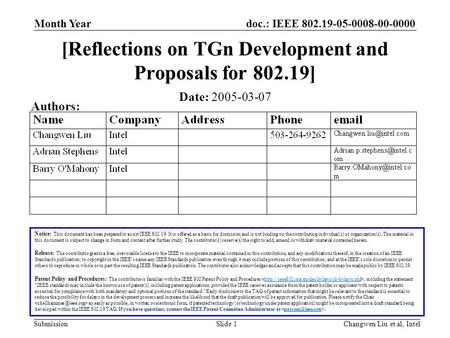 Doc.: IEEE 802.19-05-0008-00-0000 Submission Month Year Changwen Liu et al, IntelSlide 1 [Reflections on TGn Development and Proposals for 802.19] Notice: