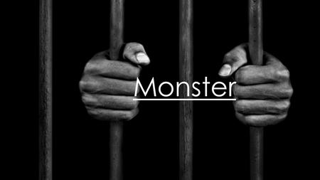 Monster. Screenplay Notes  Screenplay – movie's story in written form (The blood stream)  Medium Shot – focus and frame on upper half of character(s)