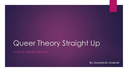 Queer Theory Straight Up