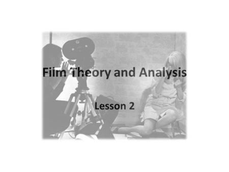 Film Theory and Analysis Lesson 2. Film Theory and Analysis Manu Scansani  Office Hours: (Room 1#511) Monday 11.45/12.45;