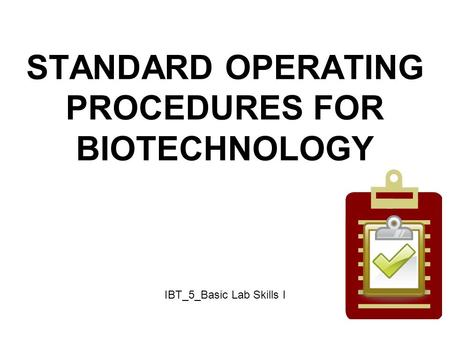 STANDARD OPERATING PROCEDURES FOR BIOTECHNOLOGY