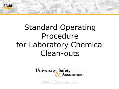 Standard Operating Procedure for Laboratory Chemical Clean-outs www.safety.uwm.edu.