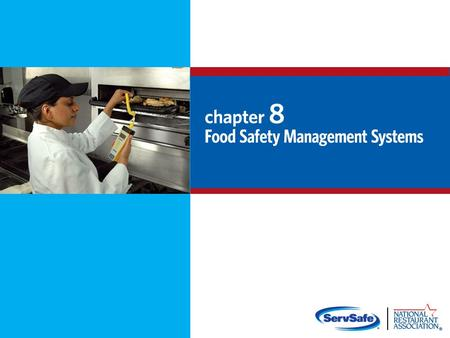 8-2 Service Objectives: Food safety management systems Active managerial control Hazard Analysis Critical Control point (HACCP)