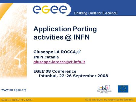 EGEE-III INFSO-RI-222667 Enabling Grids for E-sciencE  EGEE and gLite are registered trademarks Application Porting INFN Giuseppe.