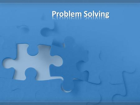 Objectives: 1.Solve a problem by applying the problem-solving process. 2.Express a solution using standard design tools. 3.Determine if a given solution.