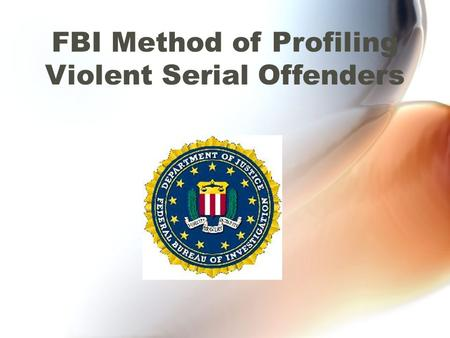 FBI Method of Profiling Violent Serial Offenders