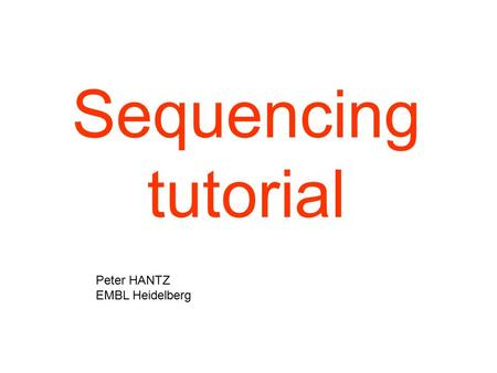 Sequencing tutorial Peter HANTZ EMBL Heidelberg. Uni Osnabruck M. Waterman Dideoxy (Sanger) sequencing Principle: Gel electrophoresis: discrimination.