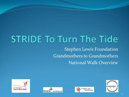 Stephen Lewis Foundation Grandmothers to Grandmothers National Walk Overview 1.