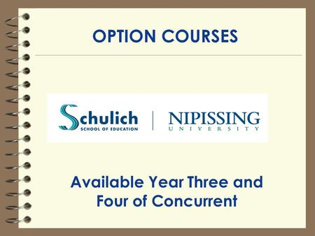 OPTION COURSES Available Year Three and Four of Concurrent.